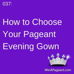 037 - How to Choose Your Pageant Gown