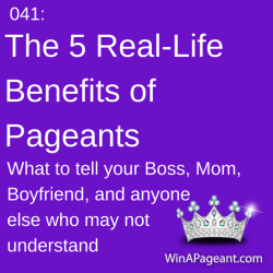 041 - The 5 Real-Life Benefits of Pageants