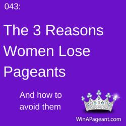 043 - The 3 Reasons women lose pageants