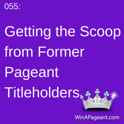 055 - get the scoop from former pageant titleholders