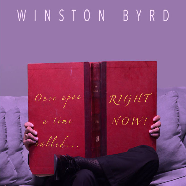 Winston Byrd Once Upon A Time Called Right Now