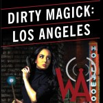 At the crossroads of urban fantasy and noir - mean streets - Dirty Magick!