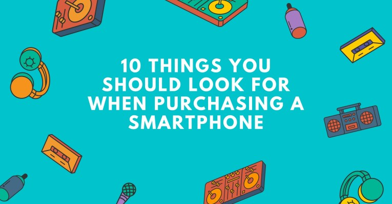 10-things-you-should-look-for-when-purchasing-a-smartphone