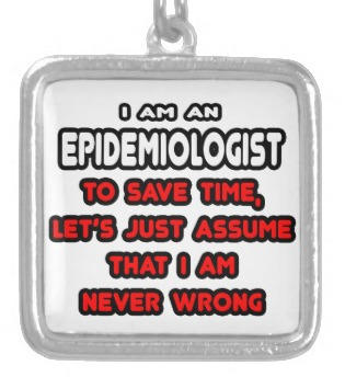 My peers are also epidemiologists.