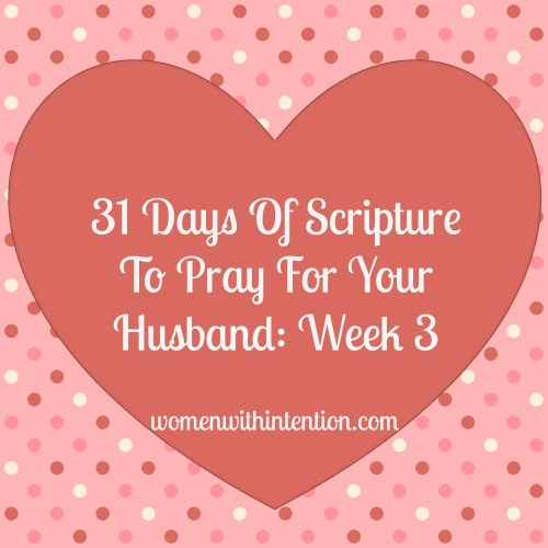 ... Verses To Pray Over Your Husband In .Womens Day Themes And Scriptures