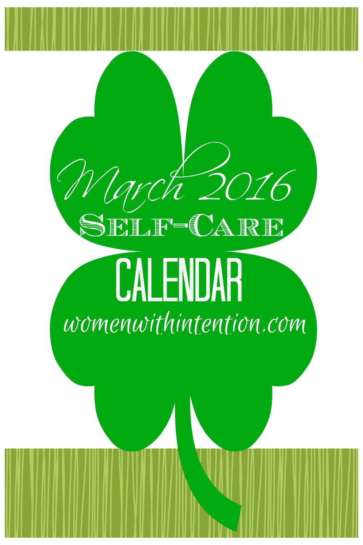 Self Made Calendar 2016 : March self care calendar women with intention