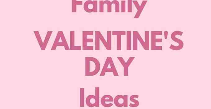 Last Minute Family Valentine's Day Ideas
