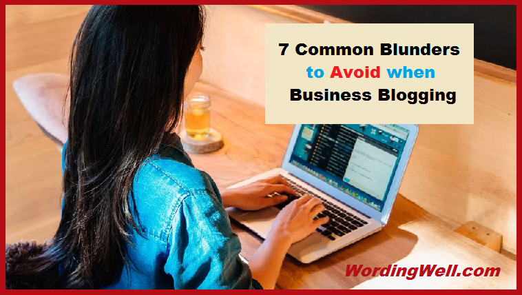 7 Common Blunders to Avoid when Business Blogging