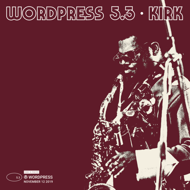 Album cover for WordPress 5.3 Kirk, showcasing a duotone red/cream Rahsaan Roland Kirk playing the saxophone on a red background.