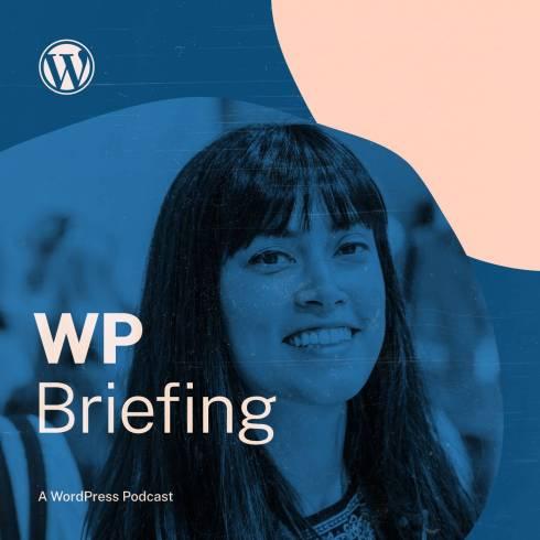 WP Briefing logo, photo of Josepha Haden Chomphosy