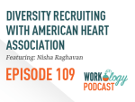 Ep 109 – Diversity Recruiting with American Heart Association
