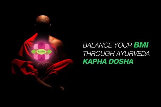 Balance your BMI through Ayurveda Kapha Dosha