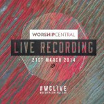 Worship Central 2014 Live Recording with Tim Hughes