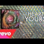 Passion – My Heart Is Yours (Lyrics And Chords/Live) ft. Kristian Stanfill
