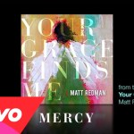 Matt Redman – Mercy (Lyrics And Chords)