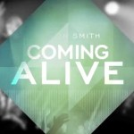 """Coming Alive"" from Dustin Smith (OFFICIAL LYRIC VIDEO)"