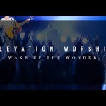 Elevation Worship – Wake Up The Wonder – Album Trailer 2