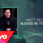 Matt Redman – Blessed Be Your Name (Lyrics And Chords)