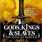 Short Book Review: Gods, Kings & Slaves – The Siege of Madurai by R Venkatesh