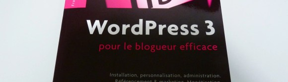 "Photographie - Couverture du libre ""WordPress 3 pour le blogueur efficace"""