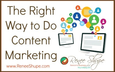 The Right Way to Do Content Marketing