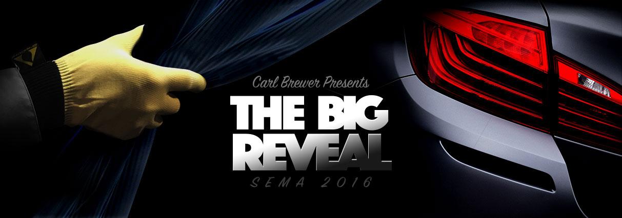 The Big Reveal @ SEMA 2016