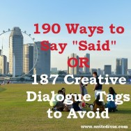 "190 Ways to Say ""Said"" OR 187 Creative Dialogue Tags to Avoid"