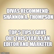 Divas Rec: Top 5 Tips I Gave Out This Year