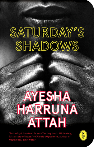 SATURDAY'S SHADOWS By Ayesha Haruna Attah