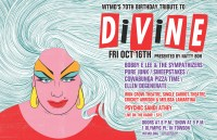 WTMD's birthday tribute to Divine is Friday Oct. 16. Tickets: http://wtmd.missiontix.com/portal/50 Poster by Alex Fine