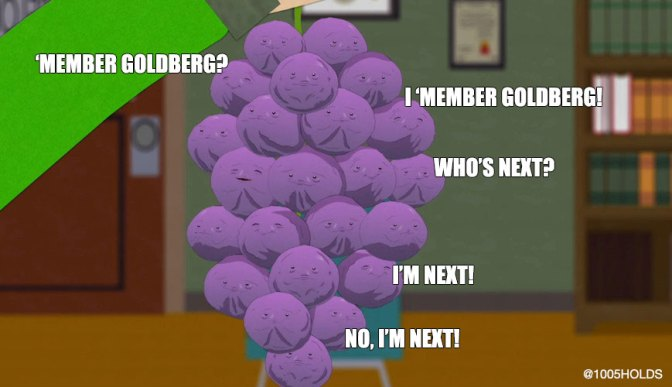 'Member Goldberg?