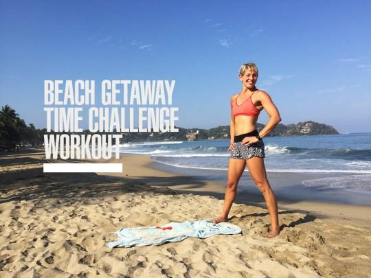 Beach Getaway Time Challenge Workout