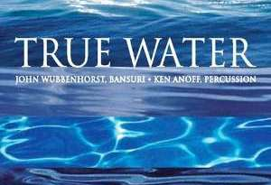 True Water by John Wubbenhorst