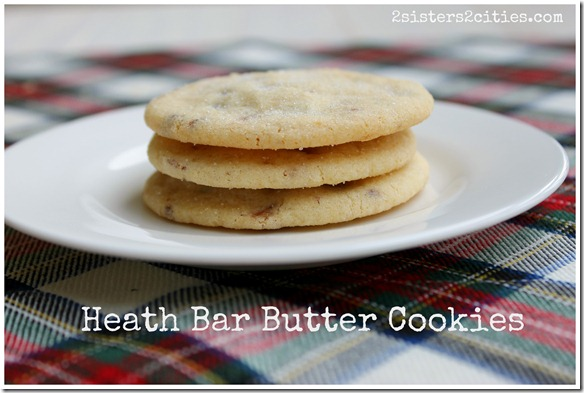 Three Heath Bar Butter Cookies | 2 Sisters 2 Cities