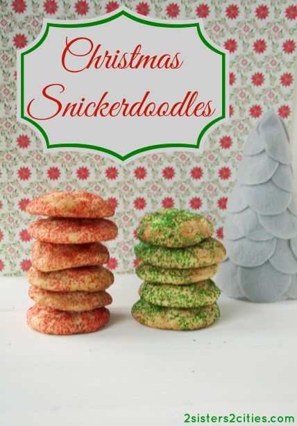 Christmas Snickerdoodles (from 2 Sisters 2 Cities)