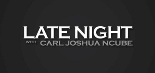 Late Night With Carl Joshua Ncube imaging