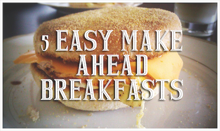 Both of my older boys like to have eggs, French toast, and other items that I can't exactly whip up in 30 seconds! Here is a list of 5 easy make ahead breakfasts, including some of our favorites.