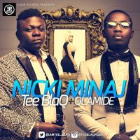 Tee-Blaq – Nicki Minaj Ft. Olamide (Prod. by Jay Pizzle)