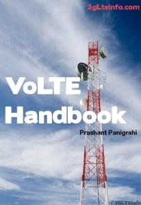 VoLTE Handbook - Voice Over LTE