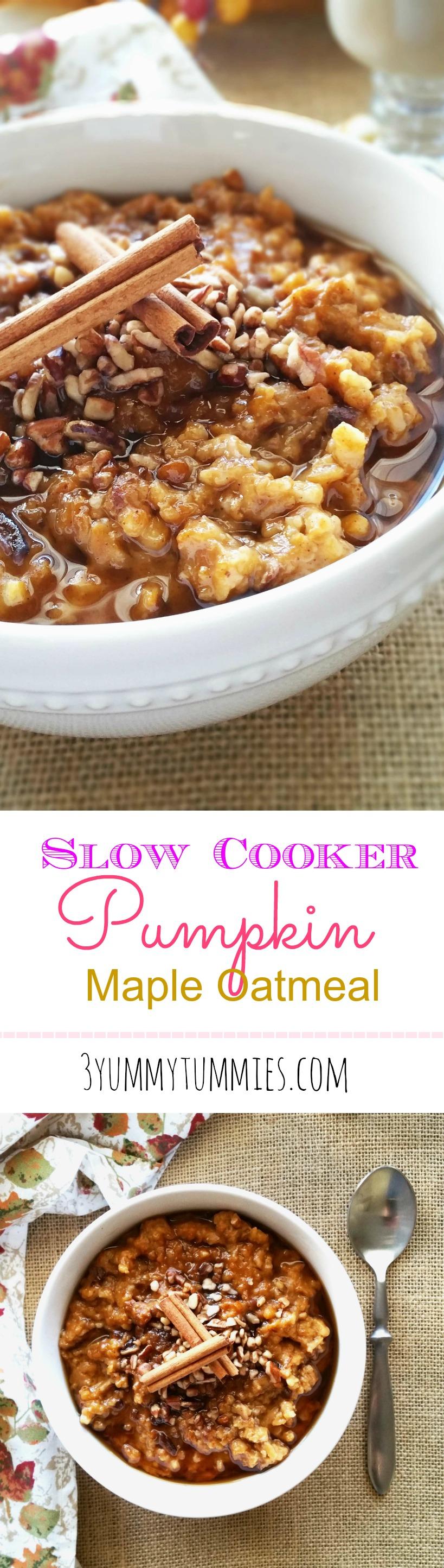 Slow Cooker Pumpkin Maple Oatmeal | 3 Yummy Tummies