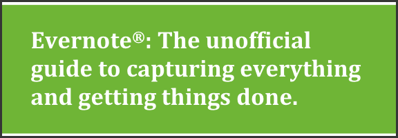 The Unofficial Guide to Capturing Everything and Getting Things Done in Evernote [eBook Review] | 40Tech