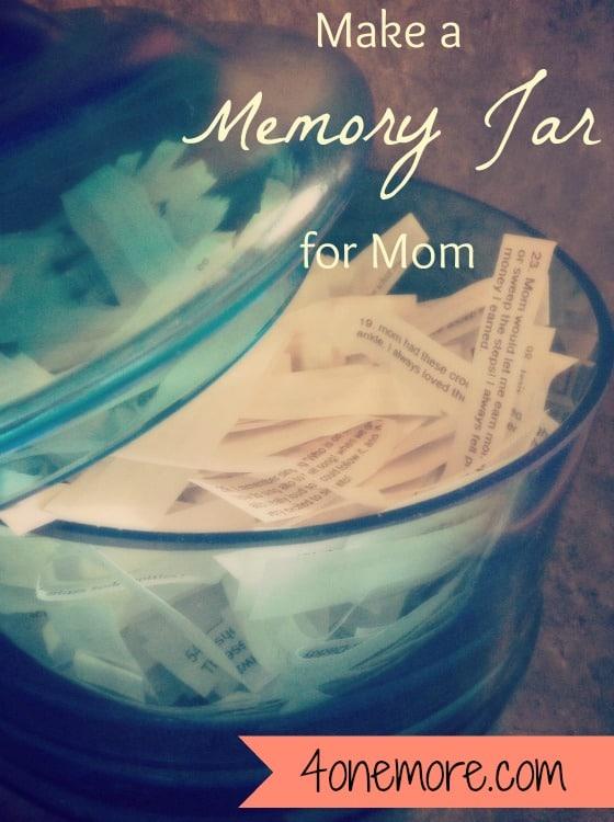 make a memory jar for mom 4onemore.com