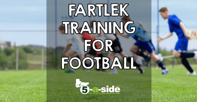 Fartlek Training for Football