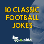 Top 10 Football Jokes