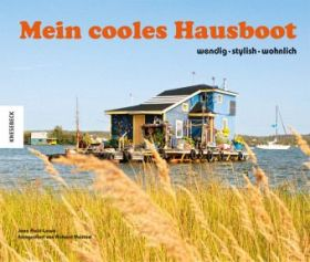 Mein cooles Hausboot-  Wendig- stylish- wohnlich-  Autorin: Jane Field-Lewis- Fotos: Richard Maxted