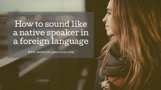 How to sound like a native speaker