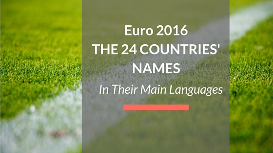 24 euro 2016 countries' names in their main languages