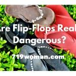 """Are Flip-Flops Really """"Dangerous?"""""""