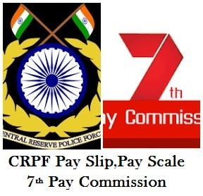 CRPF Pay Slip pay scale 7th pay commission