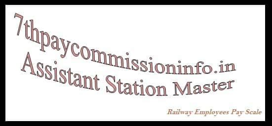 Assistant Station Master Grade Pay Scale Allowance Facility